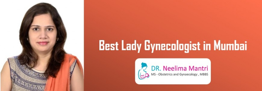 Best Lady Gynecologist In Mumbai