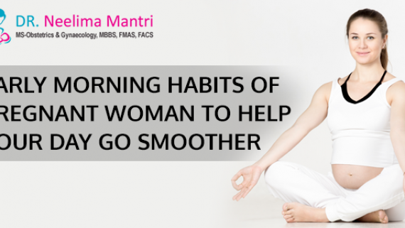 Early Morning Habits of Pregnant Woman to Help Your Day Go Smoother