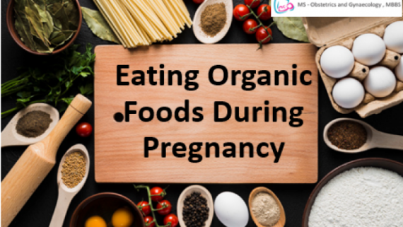 Should you be eating Organic foods during Pregnancy?