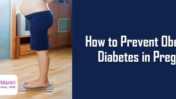 How to Prevent Obesity and Diabetes in Pregnancy