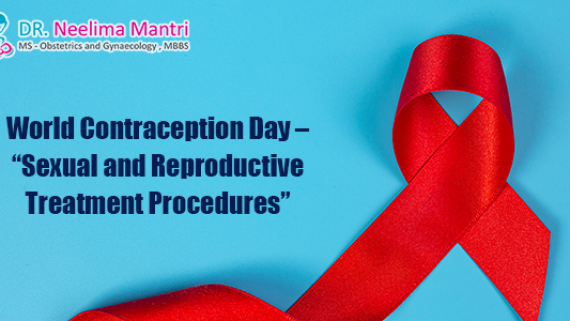 World Contraception Day – Sexual and Reproductive Treatment Procedures by Dr Neelima Mantri