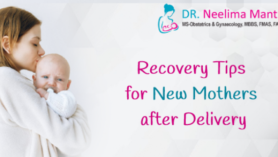 Recovery Tips for New Mothers after Delivery | Dr Neelima Mantri