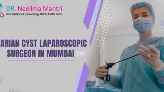 Ovarian Cyst Laparoscopic Surgeon in Mumbai